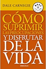 Cómo suprimir las preocupaciones y disfrutar de la vida (Spanish Edition) Kindle Edition