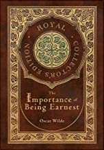 The Importance of Being Earnest (Royal Collector's Edition) (Case Laminate Hardcover with Jacket)
