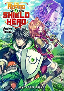 The Rising Of The Shield Hero Volume 01: Light Novel