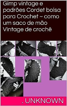 Gimp vintage e padrões Cordet bolsa para Crochet ~ como um saco de mão Vintage de crochê