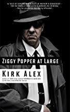 ZIGGY POPPER AT LARGE: 14 Tales of General Degeneracy, of Mayhem & Debauchery – for the Morally Conflicted & Borderline Cr...