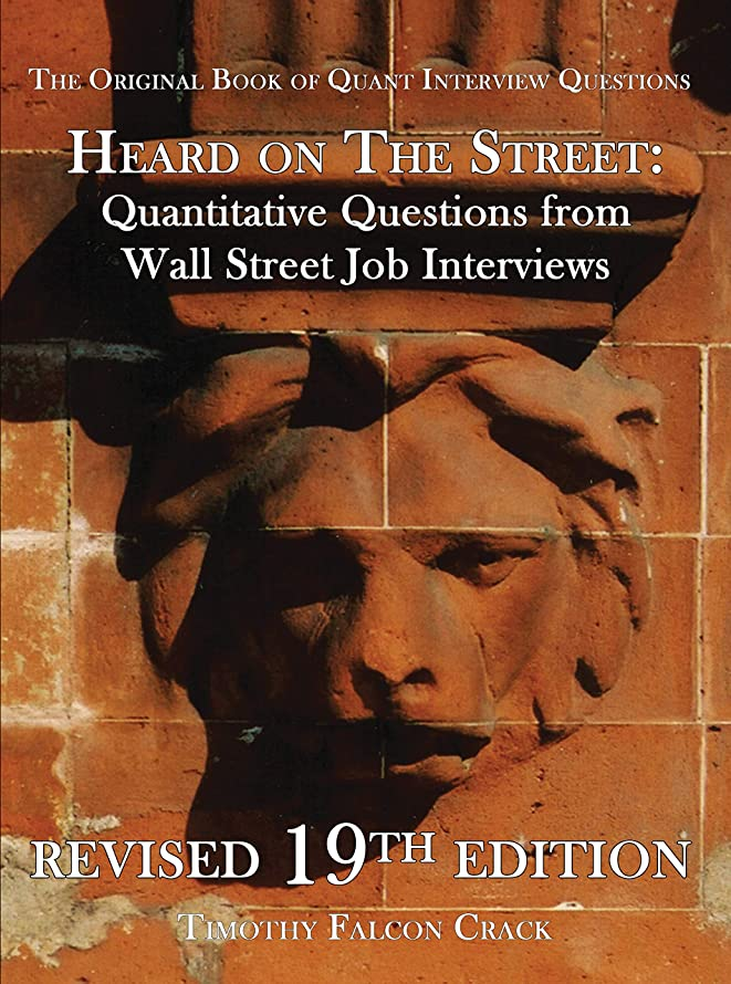 資産絶対に退化するHeard on the Street: Quantitative Questions from Wall Street Job Interviews (English Edition)