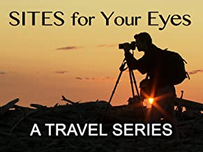 Sites For Your Eyes, A Travel Series