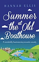 Summer at the Old Boathouse: A wonderfully heartwarming romantic comedy (Hope Cove Book 3)