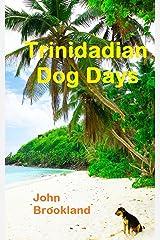 Trinidadian Dog Days Kindle Edition