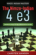 The Nimzo-Indian 4 e3: Comprehensive coverage of the long-established main line of the Nimzo (Nimzo-Indian Mastery Book 1)