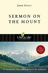 Sermon on the Mount (LifeGuide Bible Studies) Kindle Edition