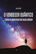 O vendedor quântico: tenha o universo em suas mãos!