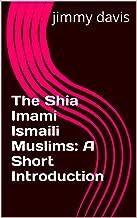 The Shia Imami Ismaili Muslims: A Short Introduction