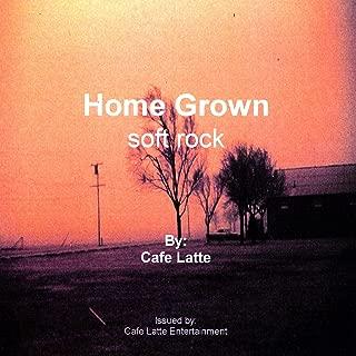 Home Grown - Soft Rock