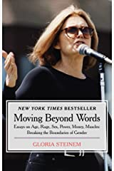 Moving Beyond Words: Essays on Age, Rage, Sex, Power, Money, Muscles: Breaking the Boundaries of Gender Kindle Edition