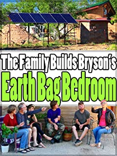 The Family Builds Bryson's Earth Bag Bedroom