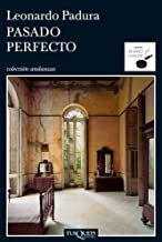 Pasado perfecto (Serie Mario Conde nº 1) (Spanish Edition)