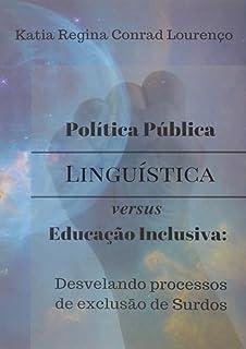 Política Pública Linguística Versus Educação Inclusiva
