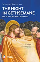 The Night in Gethsemane: On Solitude and Betrayal