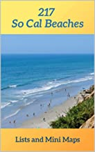 217 So Cal Beaches Lists and Mini Maps: Southern California Beaches by County With 40 Simple Quick Reference Maps