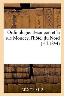 Ordinologie. Besançon et la rue Moncey, l'hôtel du Nord