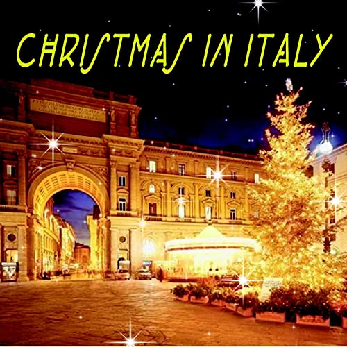 Christmas In Italy.Christmas In Italy By Various Artists On Amazon Music