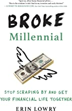 Broke Millennial: Stop Scraping By and Get Your Financial Life Together Book PDF