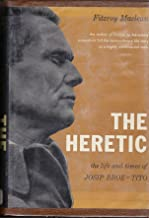 The heretic: The life and times of Josip Broz-Tito