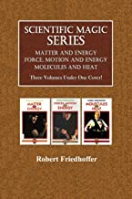Scientific Magic Series, Books 1-3: Matter and Energy, Force, Motion and Energy, Molecules and Heat