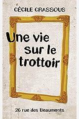 Une vie sur le trottoir (Rue des Beaumonts) Format Kindle