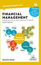 Financial Management Essentials You Always Wanted To Know: 4th Edition (Self Learning Management Series Book 10)