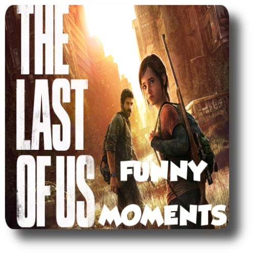 The Last of Us Funny moments