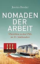 Nomaden der Arbeit - Die Buchvorlage für den Oscar-prämierten Film »Nomadland«: Überleben in den USA im 21. Jahrhundert - ...