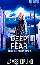 Deep Fear (Green File Series Book 2)