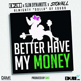 Better Have My Money [Explicit]