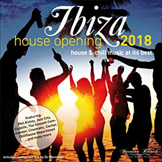 Ibiza House Opening 2018-House & Chillout Music at Its Best
