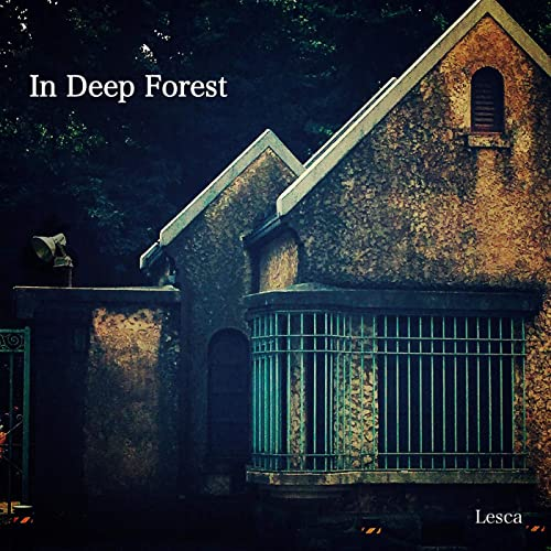 In Deep Forest