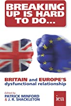 Breaking Up Is Hard To Do: Britain and Europe's Dysfunctional Relationship