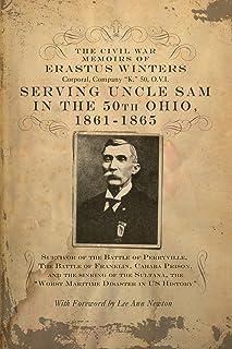 The Civil War Memoirs of Erastus Winters, Corporal, Company K, 50, O.V.I.