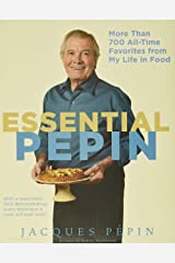 Essential Pepin: More Than 700 All-time Favorites from My Life in Food Hardcover