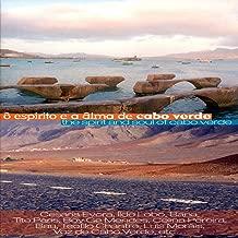 Ô Espirito E Âlma De Cabo Verde / The Spirit & Soul of Cabo Verde