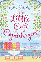 The Little Café in Copenhagen: Fall in love and escape the winter blues with this wonderfully heartwarming and feelgood novel