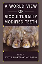 A World View of Bioculturally Modified Teeth (Bioarchaeological Interpretations of the Human Past)