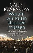 Warum wir Putin stoppen müssen: Die Zerstörung der Demokratie in Russland und die Folgen für den Westen (German Edition)
