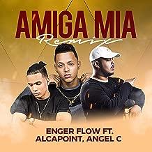 Amiga Mia Remix (feat. Enger Flow & Alcapoint)