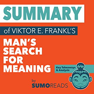 Summary of Viktor E. Frankl's Man's Search for Meaning: Key Takeaways & Analysis