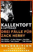Drei Fälle für Zack Herry: Die Fährte des Wolfes, In den Fängen des Löwen, Das Blut der Hirsche. GOLDEDITION – Limitierte Sonderausgabe (German Edition)