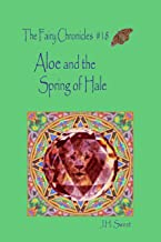 Aloe and the Spring of Hale (The Fairy Chronicles #18)