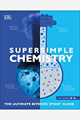 Super Simple Chemistry: The Ultimate Bitesize Study Guide Kindle Edition
