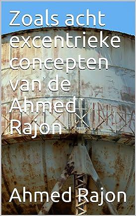 Zoals acht excentrieke concepten van de Ahmed Rajon