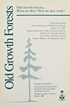 Old Growth Forests: What Are They? How Do They Work?