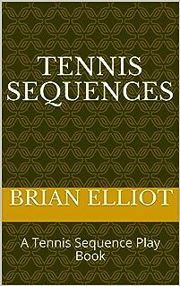 Tennis Sequences: A Tennis Sequence Play Book