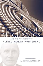 Quantum Mechanics: And the Philosophy of Alfred North Whitehead