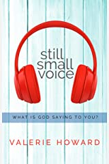 Still Small Voice: What is God Saying to You? Kindle Edition